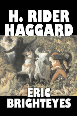 Eric Brighteyes by H. Rider Haggard, Fiction, Fantasy, Historical, Action & Adventure, Fairy Tales, Folk Tales, Legends & Mythology