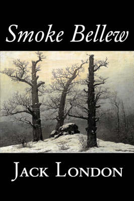 Smoke Bellew by Jack London, Fiction, Action & Adventure