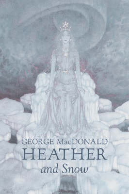 Heather and Snow by George MacDonald, Fiction, Classics, Action & Adventure