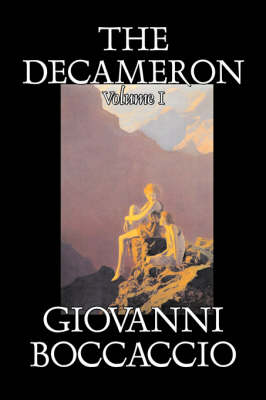 The Decameron, Volume I of II by Giovanni Boccaccio, Fiction, Classics, Literary