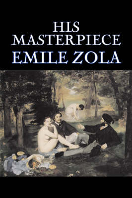 His Masterpiece by Emile Zola, Fiction, Literary, Classics