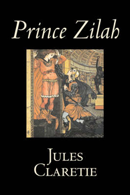 Prince Zilah by Jules Claretie, Fiction, Literary, Historical