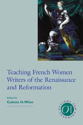 Teaching French Women Writers of the Renaissance and Reformation