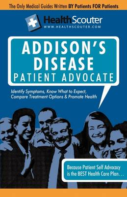 Healthscouter Addison's Disease: Addison Disease Symptoms and Addison's Disease Treatment