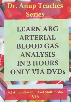 Learn ABG - Arterial Blood Gas Analysis in 2 Hours Only Via DVDs
