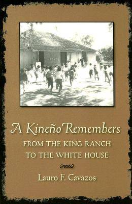 A Kineno Remembers: From the King Ranch to the White House
