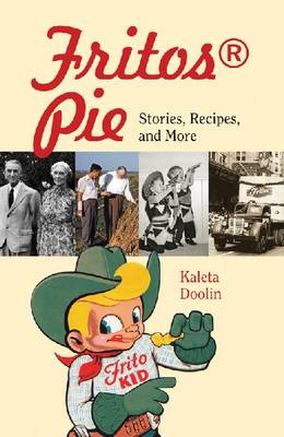 Fritos Pie: Stories, Recipes, and More