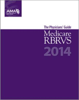 Medicare RBRVS 2014: The Physicians' Guide: 2014