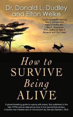How to Survive Being Alive