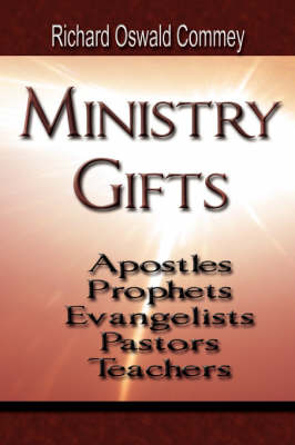 Ministry Gifts: Apostles, Prophets, Evangelists, Pastors and Teachers