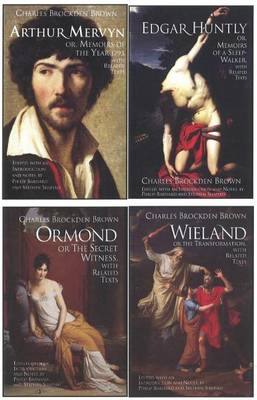 Charles Brockden Brown's Wieland, Ormond, Arthur Mervyn, and Edgar Huntly: with Related Texts: A Four-Volume Set