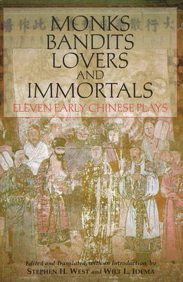 Monks, Bandits, Lovers, and Immortals: Eleven Early Chinese Plays
