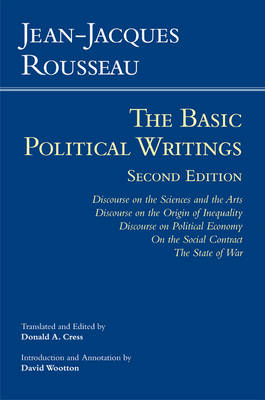 Rousseau: The Basic Political Writings: Discourse on the Sciences and the Arts, Discourse on the Origin of Inequality, Discourse on Political Economy, On the Social Contract, The State of War