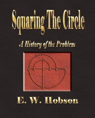 Squaring the Circle - A History of the Problem