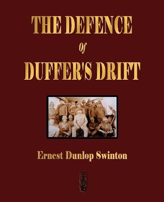 The Defence of Duffer's Drift - A Lesson in the Fundamentals of Small Unit Tactics