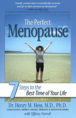 Perfect Menopause: 7 Steps to the Best Time of Your Life