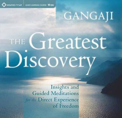 Greatest Discovery: Insights and Guided Meditations for the Direct Experience of Freedom