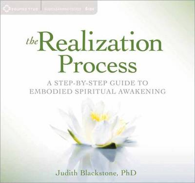 Realization Process: A Step-by-Step Guide to Embodied Spiritual Awakening