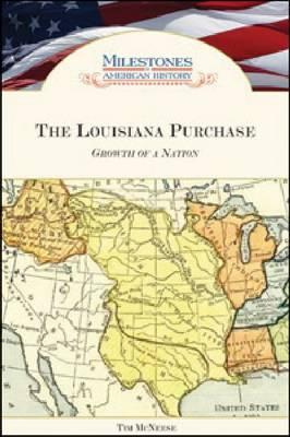 The Louisiana Purchase: Growth of a Nation