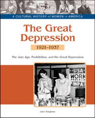 The Great Depression: the Jazz Age, Prohibition, and Economic Decline, 1921-1937