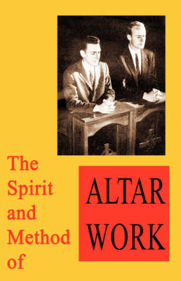 The Spirit And Method Of Altar Work