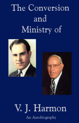Conversion and Ministry of V. J. Harmon