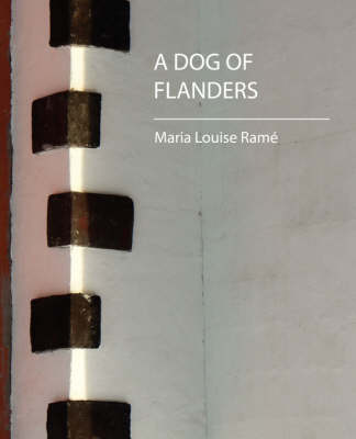 A Dog of Flanders (Maria Louise Rame)