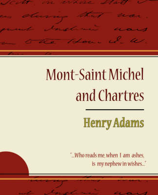 Mont-Saint Michel and Chartres - Henry Adams