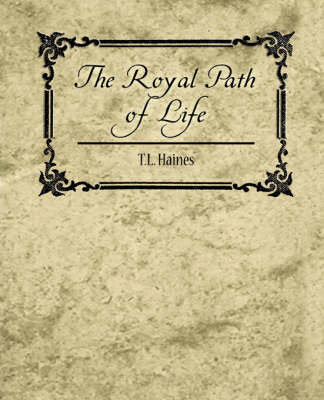 The Royal Path of Life - T.L. Haines