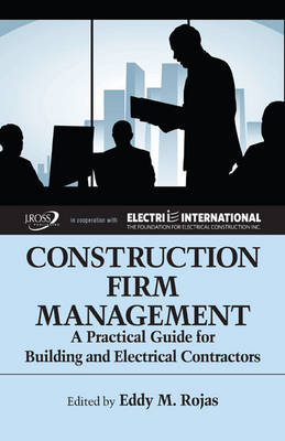 Construction Firm Management: A Practical Guide for Building and Electrical Contractors