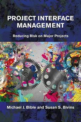 Effective Project Interface Management: Unlocking Success on Major Capital Investment Projects