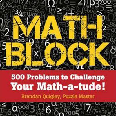Math Block: 500 Problems to Challenge Your Mathatude!