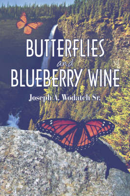 Butterflies and Blueberry Wine