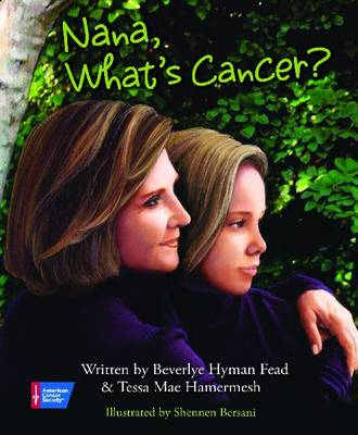 Nana, What's Cancer?: A Healing Conversation Between Grandmother and Granddaughter