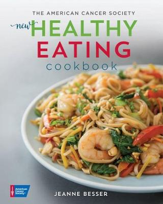 The American Cancer Society's New Healthy Eating Cookbook