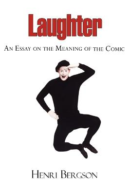 Laughter - An Essay on the Meaning of the Comic