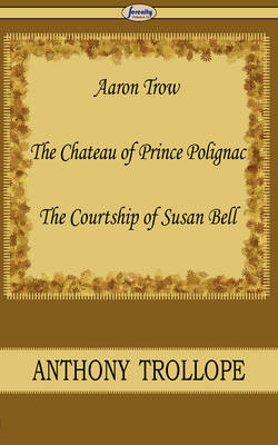 Aaron Trow & the Chateau of Prince Polignac & the Courtship of Susan Bell