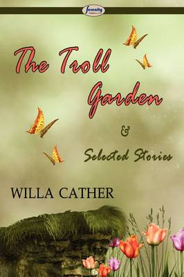 The Troll Garden & Selected Stories