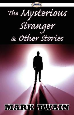 The Mysterious Stranger & Other Stories