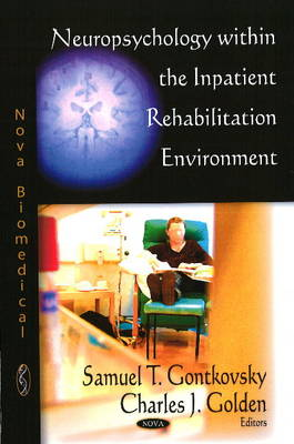 Neuropsychology within the Inpatient Rehabilitation Environment