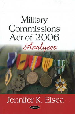 Military Commissions Act of 2006: Analyses