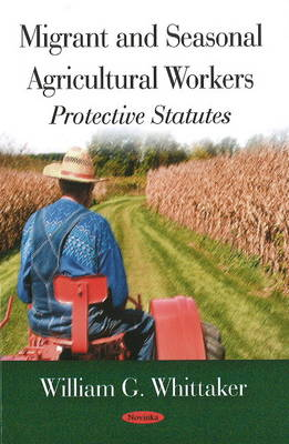 Migrant and Seasonal Agricultural Workers: Protective Statutes