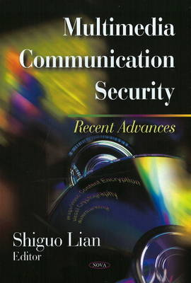 Multimedia Communication Security: Recent Advances