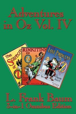 Adventures in Oz Vol. IV: The Scarecrow of Oz, Rinkitink in Oz, the Lost Princess of Oz