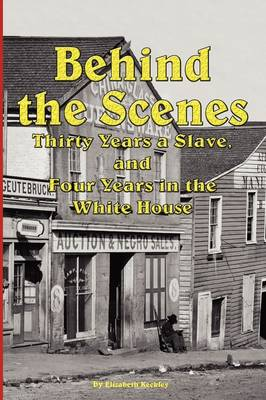 Behind the Scenes - Thirty Years a Slave, and Four Years in the White