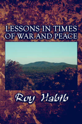Lessons in Times of War and Peace