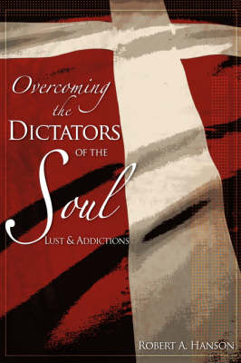 Overcoming the Dictators of the Soul