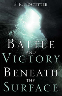 Battle and Victory Beneath the Surface