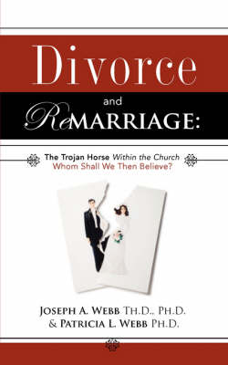 Divorce and Remarriage: The Trojan Horse Within the Church