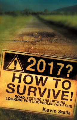 2017? How to Survive! Road-Testing the Options Looking for Loopholes with FAQ